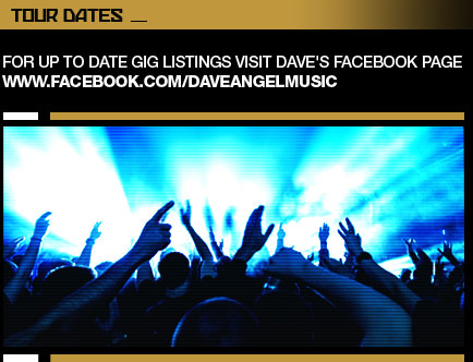 Tour Dates at www.facebook.com/daveangelmusic